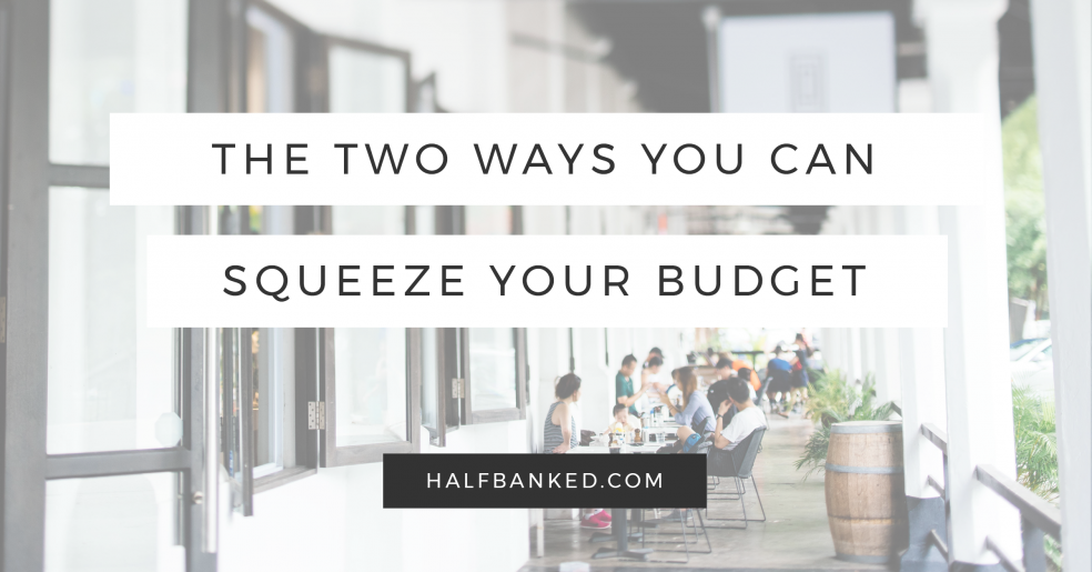 Two ways you can squeeze your budget