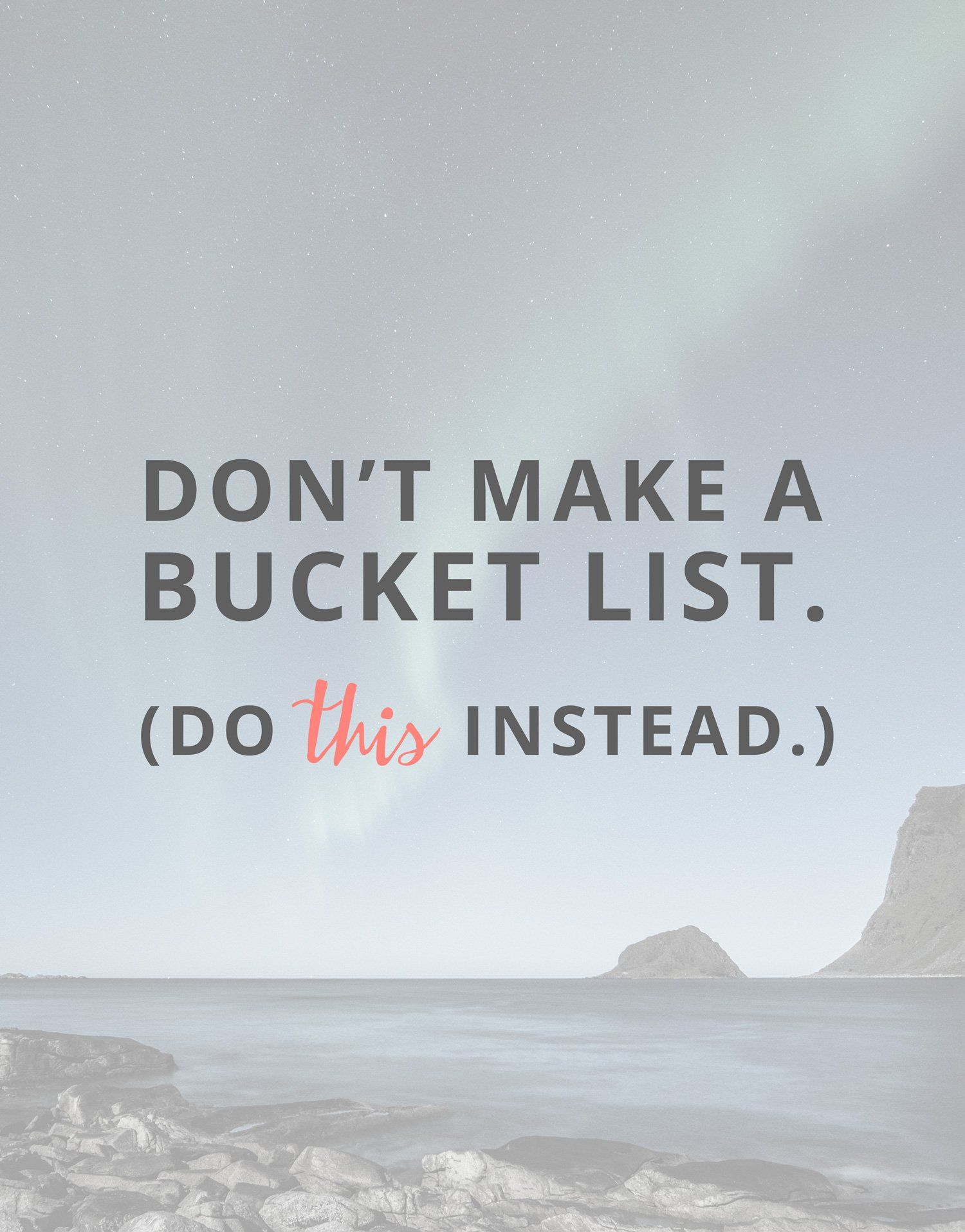 dont-make-bucket-list-do-this-instead