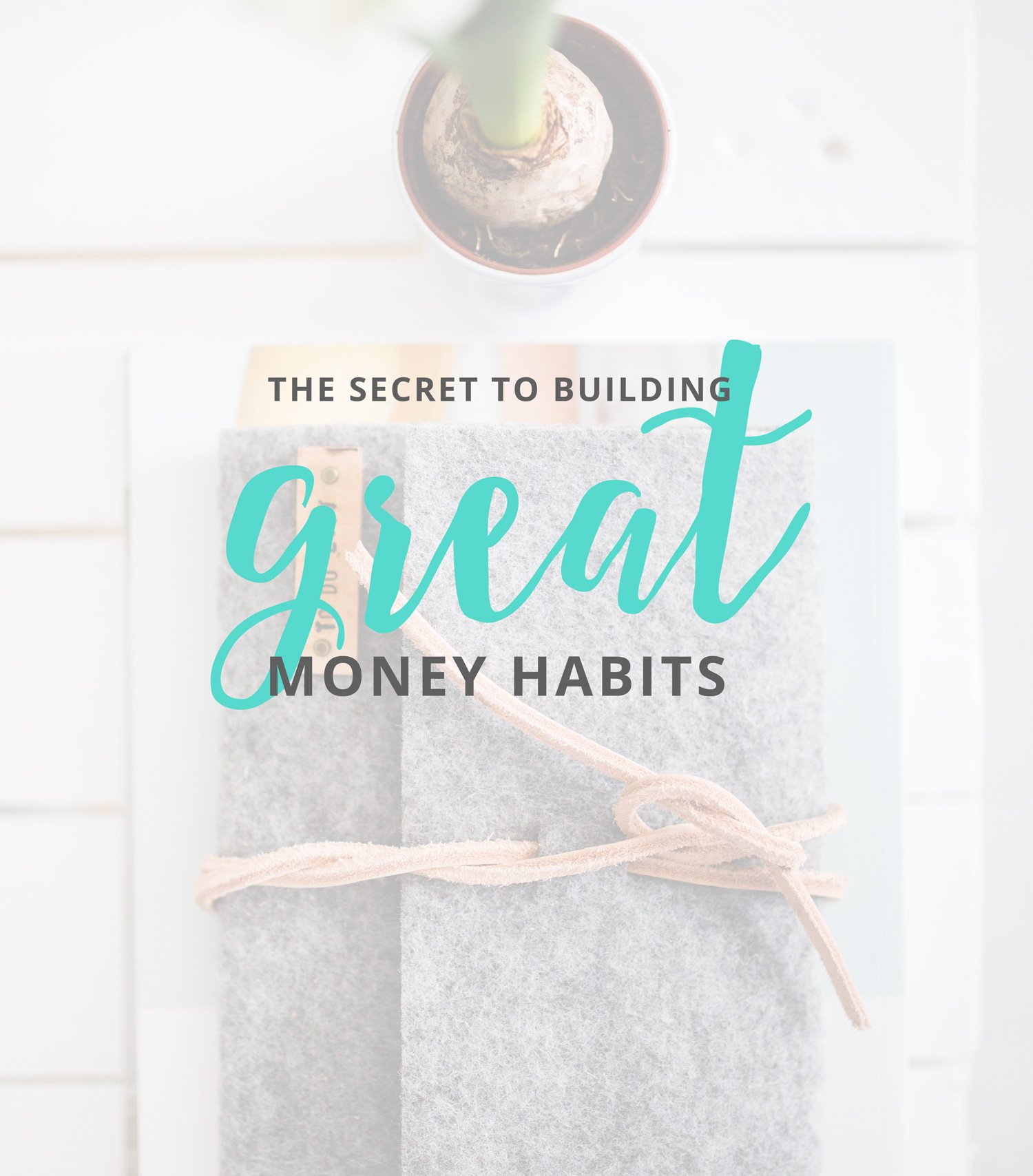 how-to-build-great-money-habits
