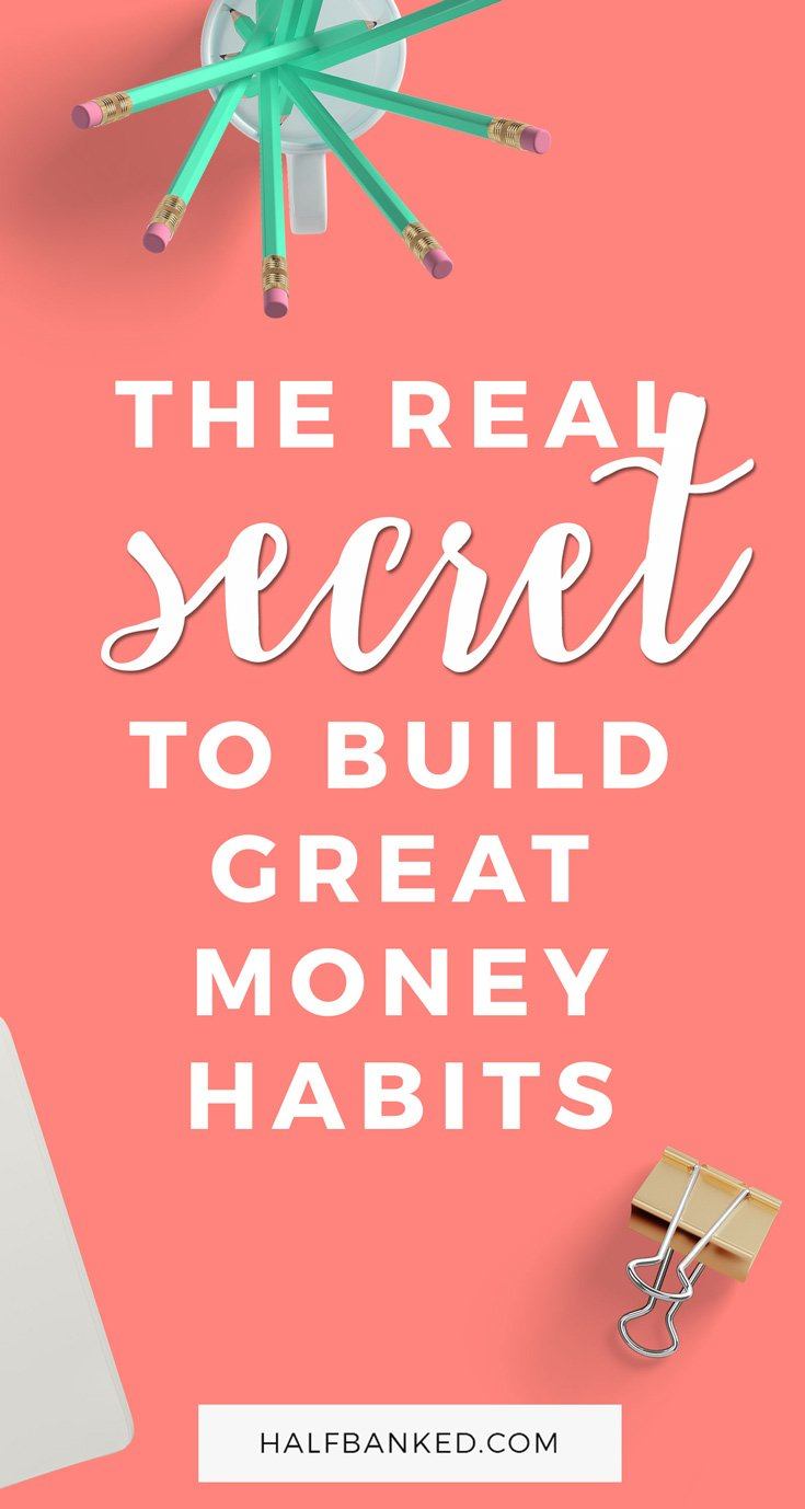The real secret to getting your personal finances in order? Knowing yourself and how you build habits. Here's how to do it and a framework to help.