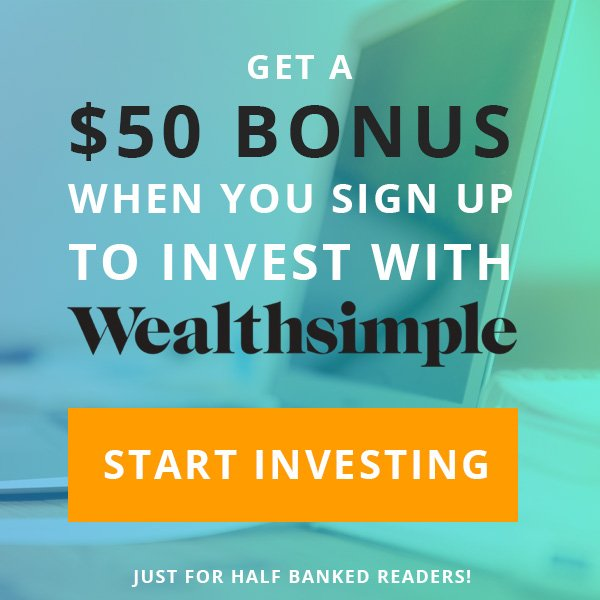 Sign up for an investing account with Wealthsimple and get a $50 bonus, just for Half Banked readers!