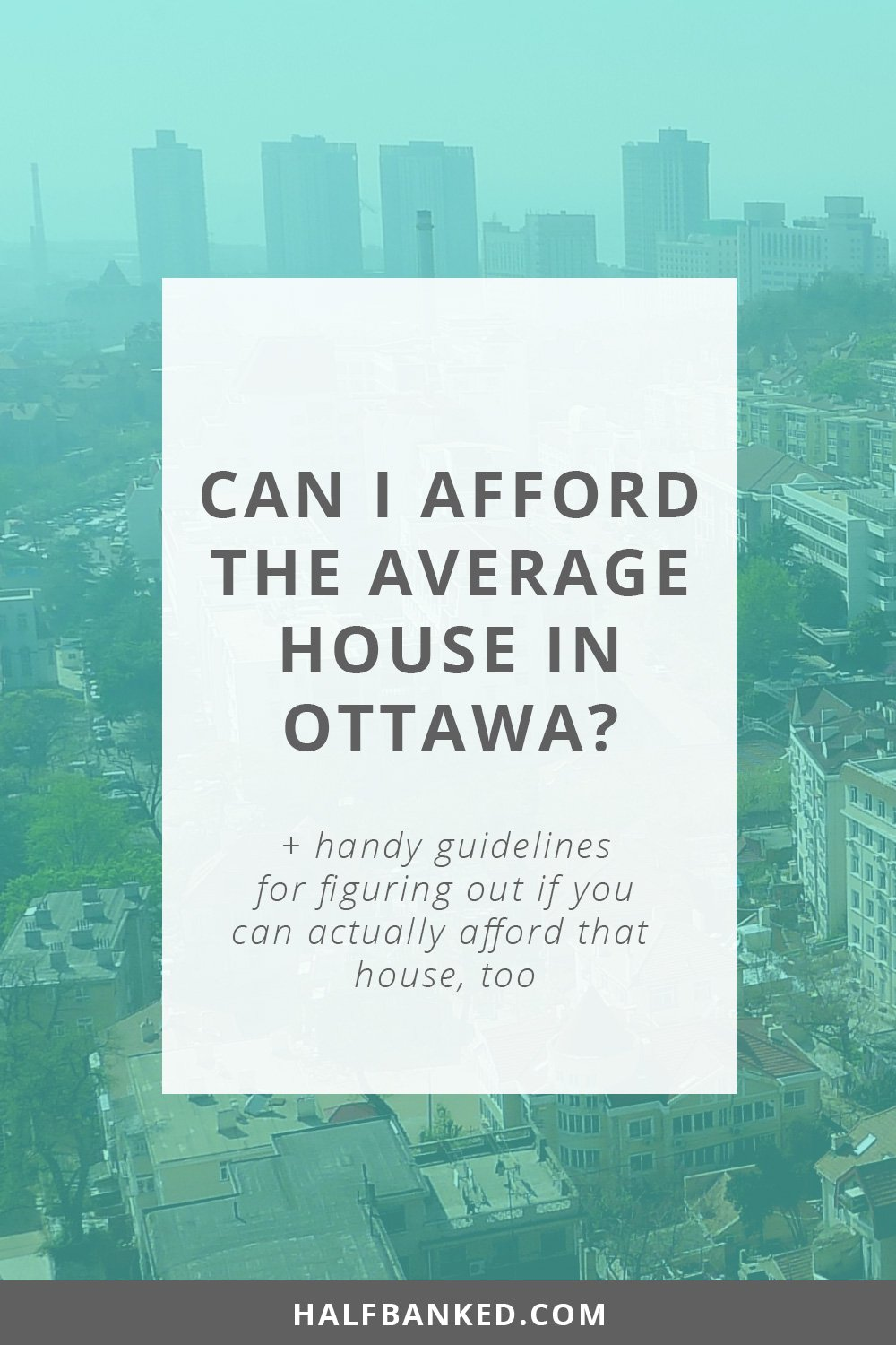 can i afford the average house in ottawa? - half banked