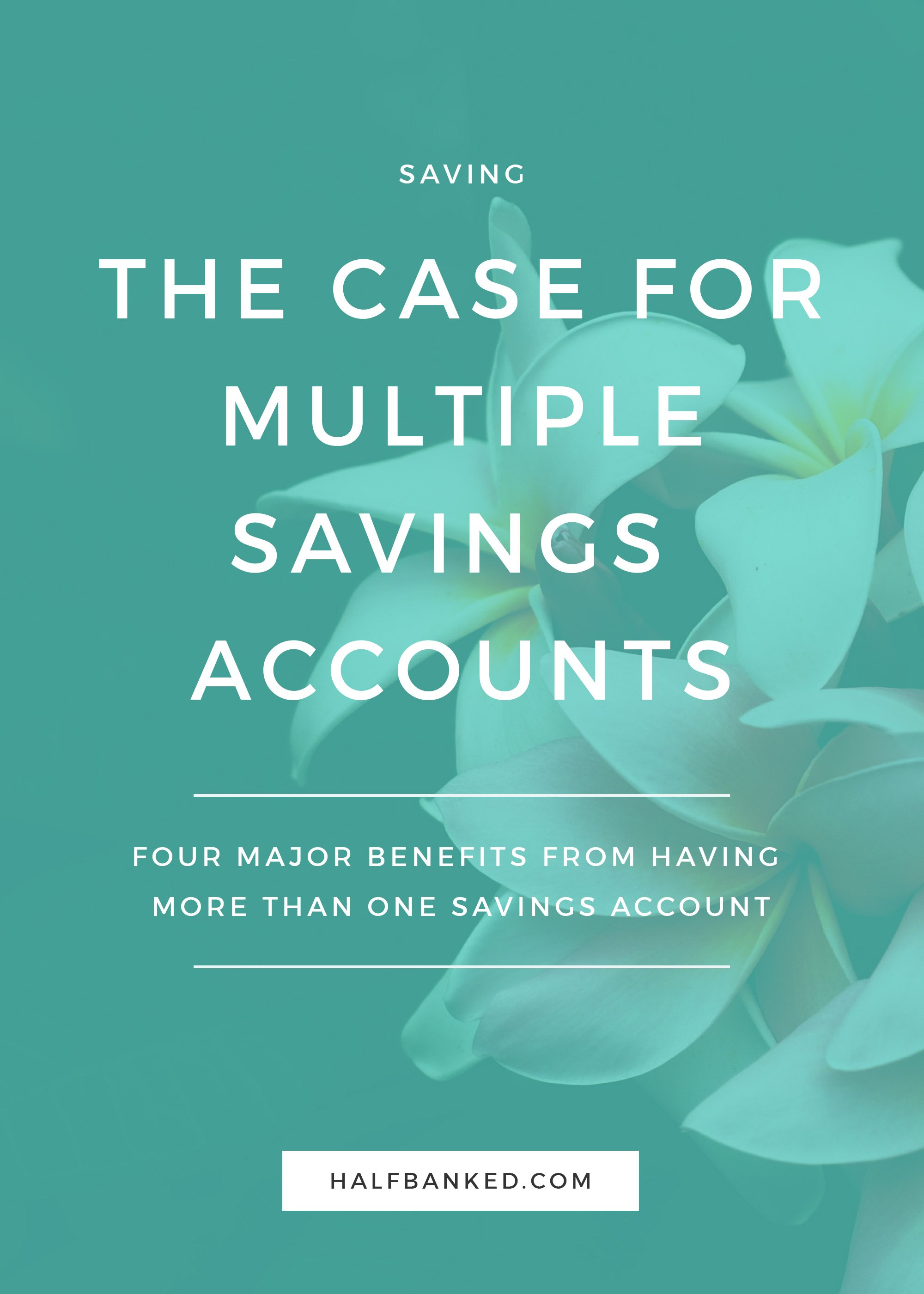 The bulletproof reasons why you need more than one savings account.