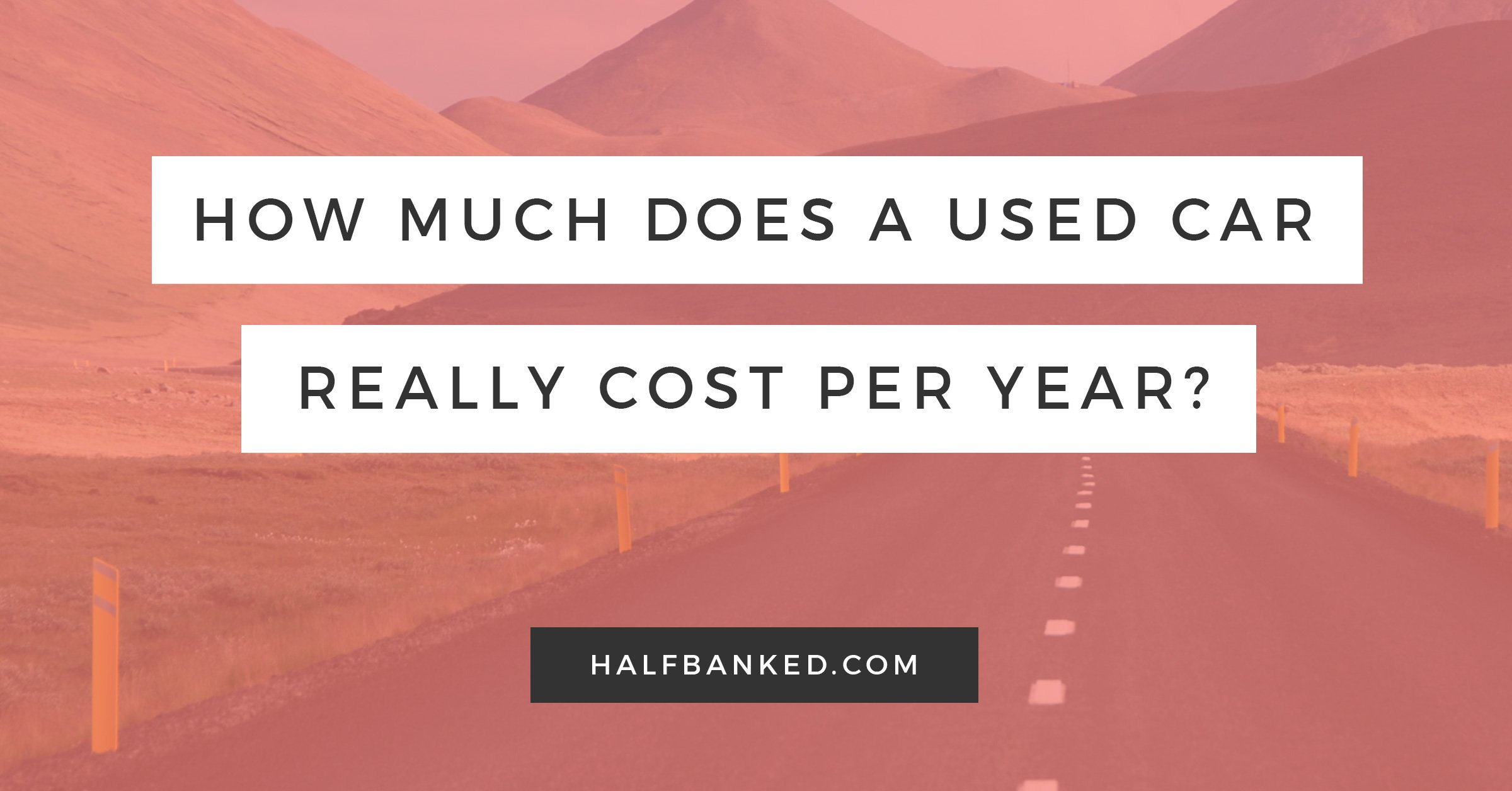 How much does it really cost to own a used car for a year? I found out by tracking every penny for 12 months.