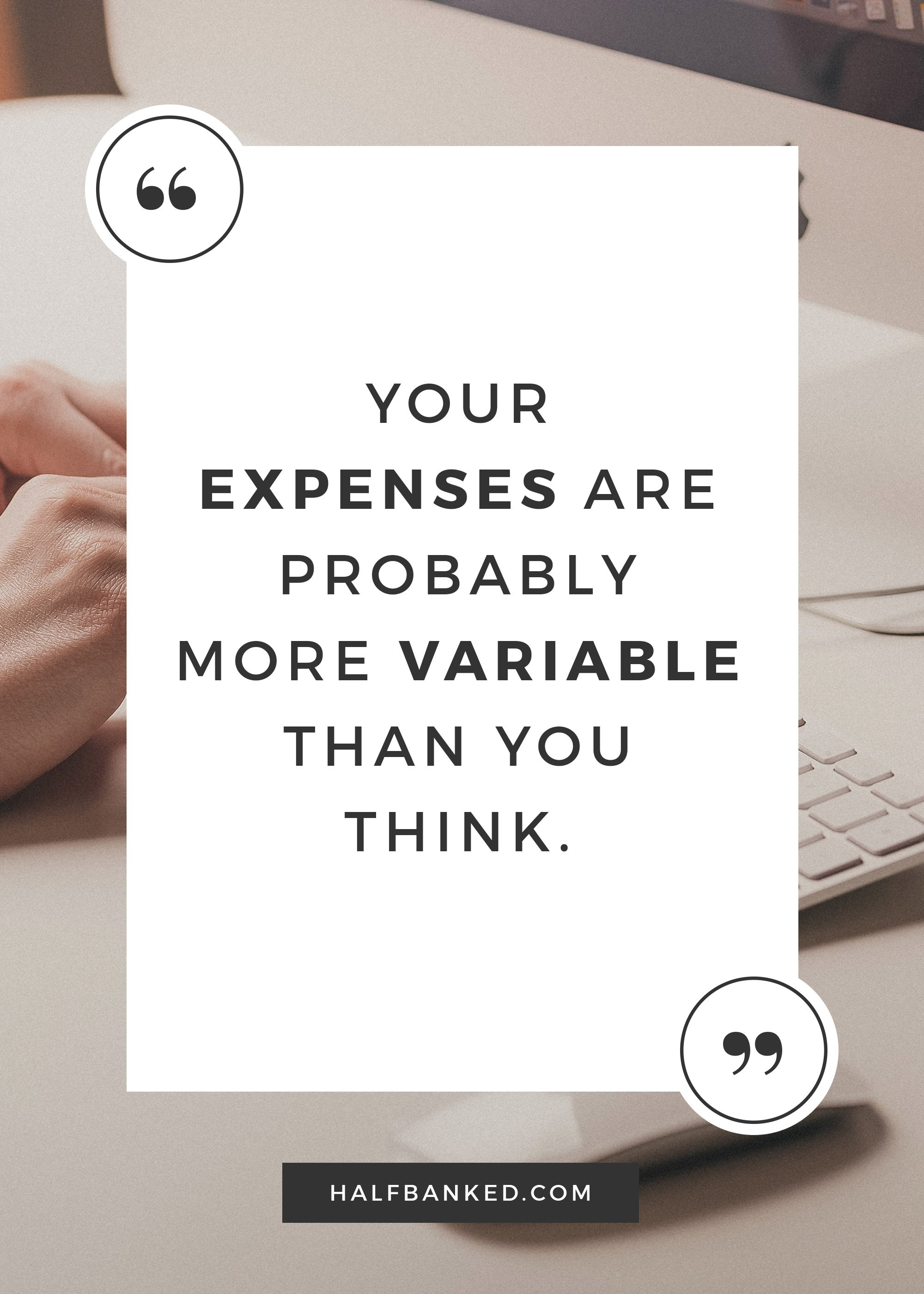If you're not tracking your spending, your expenses are probably more variable than you think.