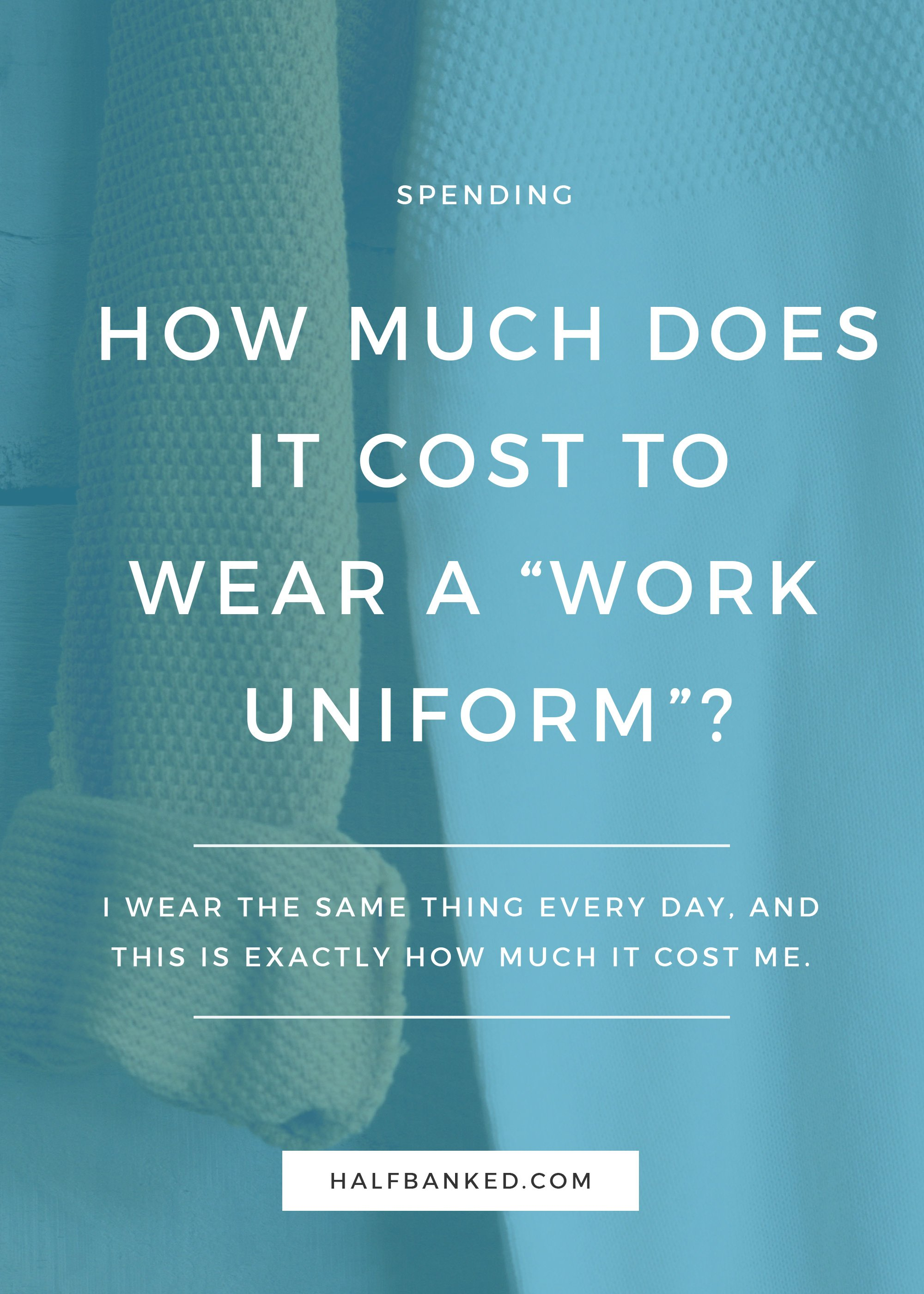 What does it really cost to be a minimalist when it comes to your work wardrobe? I break down exactly what I spent on clothing to wear the same thing every day.