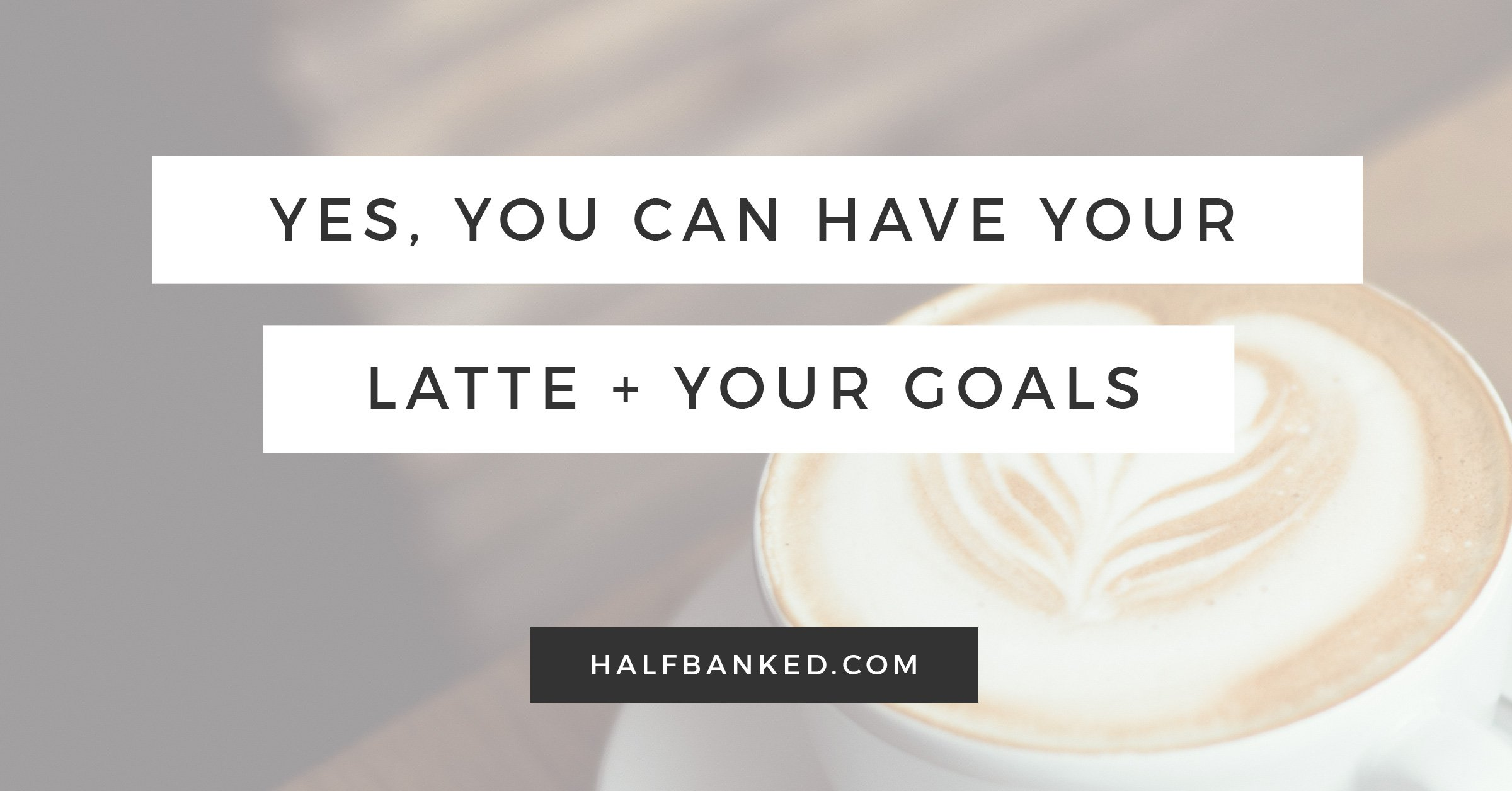 "You don't have to give up lattes to be ""good at money."" Here's how to balance lattes with personal finance goals."
