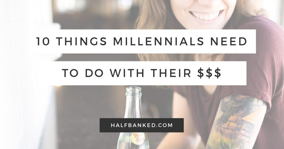 The 10 things millennials need to do with their money