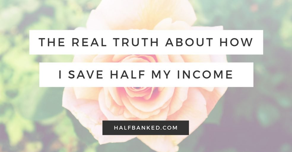 How I've managed to save half my income - and how you can too.