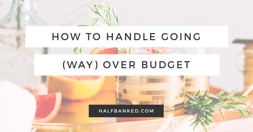 If you went over budget this month, here's how to handle it.