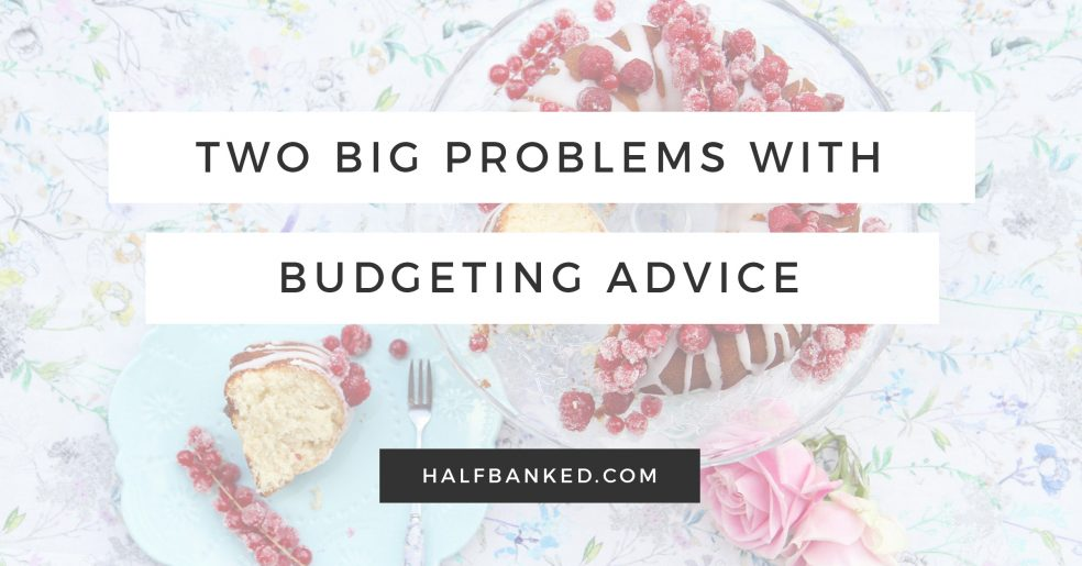 Two big problems with budgeting advice - and how to fix them