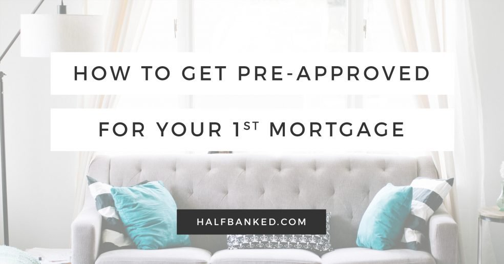 How to get pre-approved for a mortgage - even if you have literally no idea where to start.