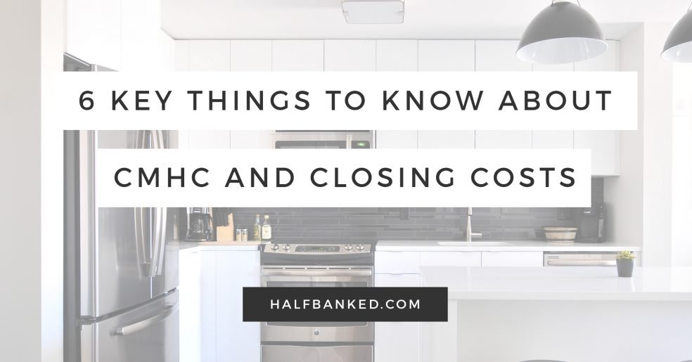 What you need to know about CMHC and closing costs