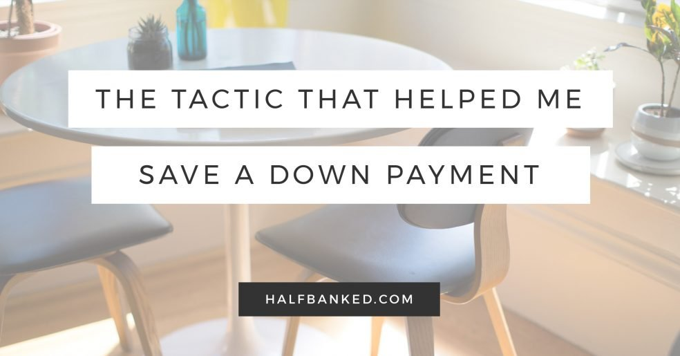 The tactic that helped with my house down payment savings goal