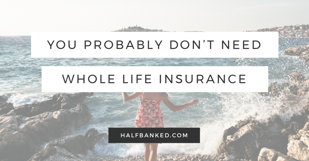 Wondering if you need cash-value life insurance, or whole life insurance? If you're a millennial, probably not - here's why.