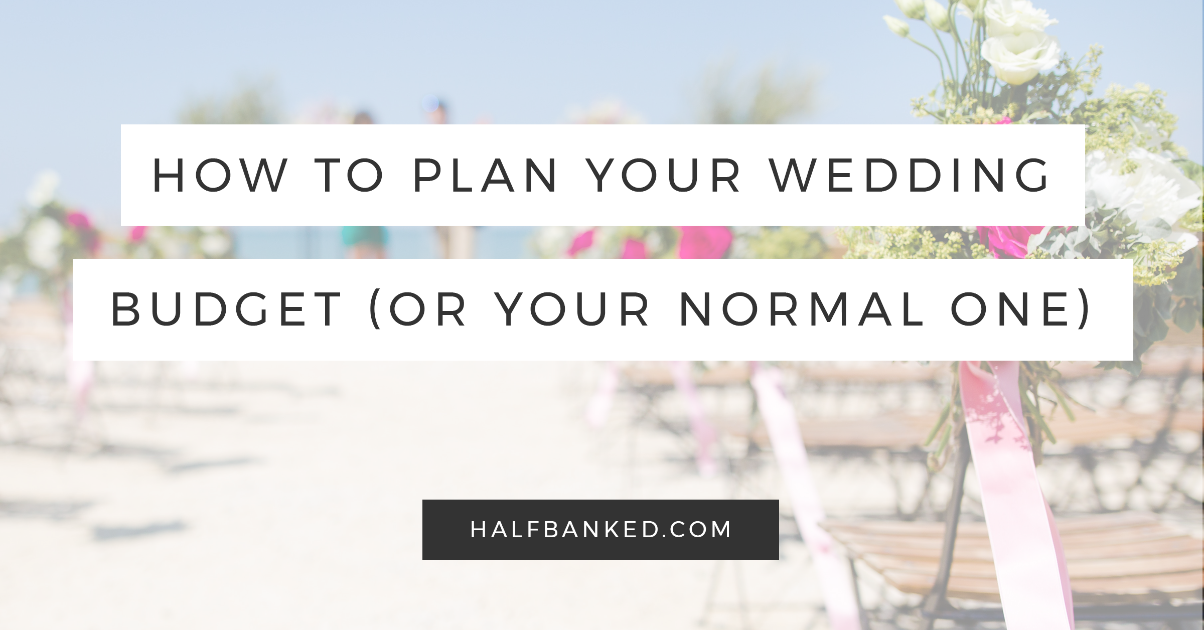 how to plan your wedding budget and your regular budget