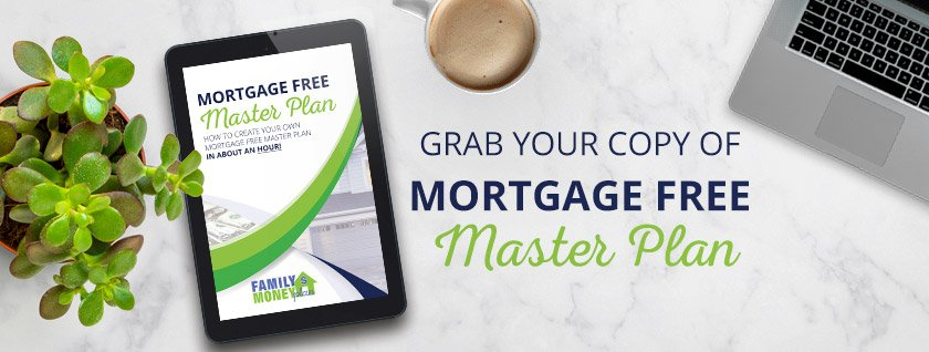 Get your copy of the Mortgage Free Master Plan